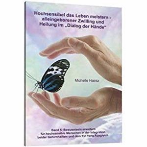Hochsensibel das Leben meistern - AZ und Heilung im Dialog der Hände
