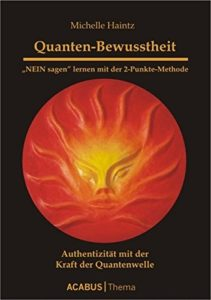 Quanten-Bewusstheit - Authentizität mit der Kraft der Quantenwelle