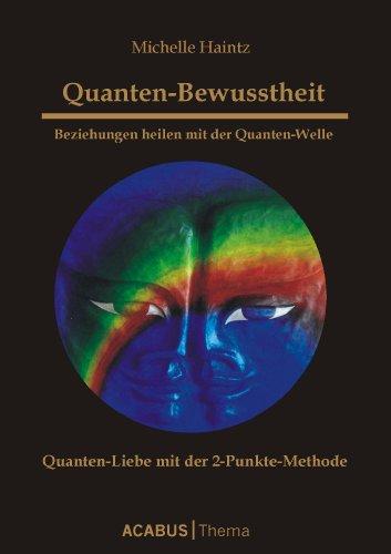 Quanten-Bewusstheit - Beziehungen heilen mit der Quanten-Welle