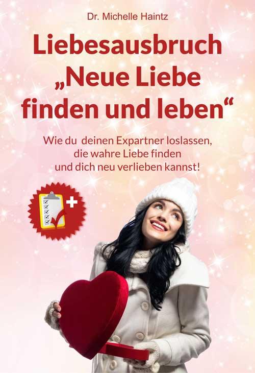 """Liebesausbruch """"Neue Liebe finden und leben"""""""
