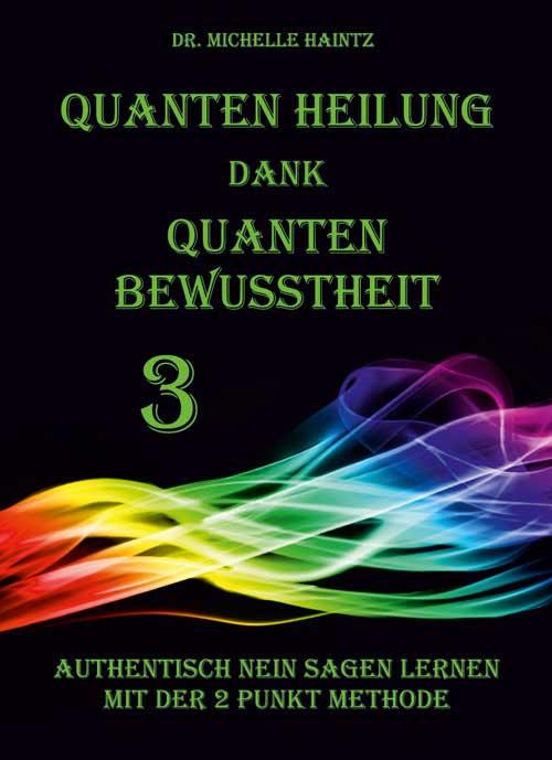 Quanten Heilung dank Quanten Bewusstheit 3